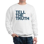 TELL THE TRUTH Sweatshirt