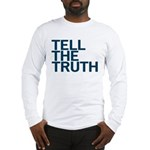 TELL THE TRUTH Long Sleeve T-Shirt