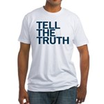 TELL THE TRUTH Fitted T-Shirt