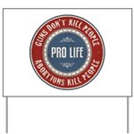 Abortions Kill People Yard Sign