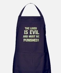 The liver is evil and must be punished Apron (dark