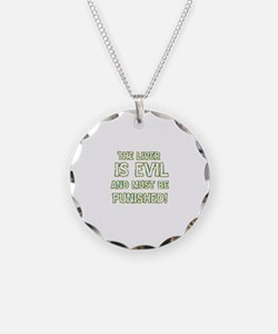 The liver is evil and must be punished Necklace