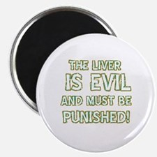 The liver is evil and must be punished Magnet