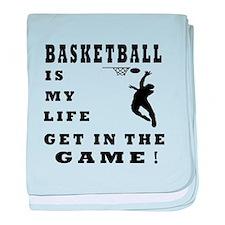 Basketball Is My Life baby blanket