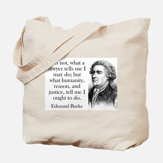 It Is Not What A Lawyer - Edmund Burke Tote Bag