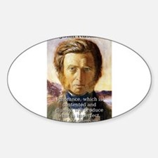 Ignorance Which Is Contented - John Ruskin Decal