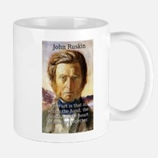 Fine Art Is That - John Ruskin Mug