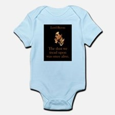 The Dust We Tread Upon - Lord Byron Infant Bodysui