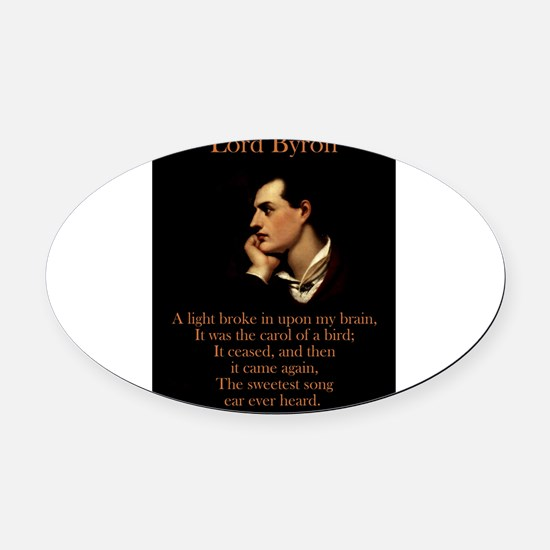 A Light Broke - Lord Byron Oval Car Magnet