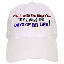 Days of my life Baseball Cap