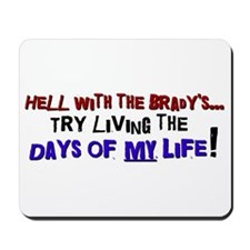 Days of my life Mousepad