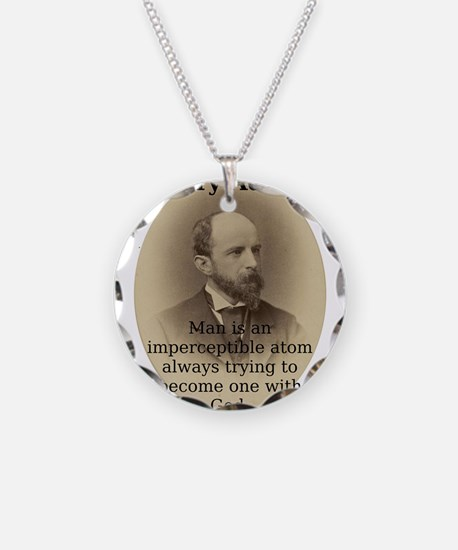 Man Is An Imperceptible Atom - Henry Adams Necklac