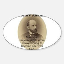 Man Is An Imperceptible Atom - Henry Adams Decal