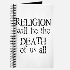 RELIGION WILL BE DEATH OF US ALL Journal