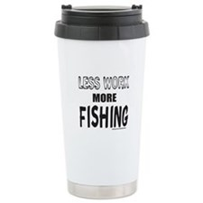 LESS WORK MORE FISHING Travel Mug