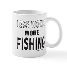 LESS WORK MORE FISHING Mug