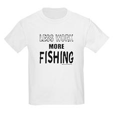 LESS WORK MORE FISHING T-Shirt