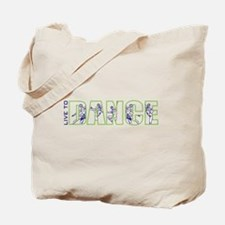 Live to Dance Tote Bag