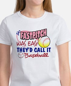 Fastpitch Was Easy Women's T-Shirt