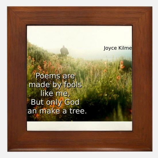 Poems Are Made By Fools - Joyce Kilmer Framed Tile