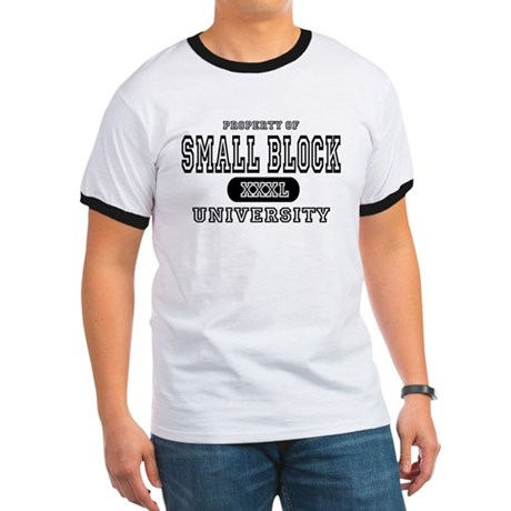 Small Block University Property Ringer T