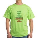 Abortions Kill People Green T-Shirt