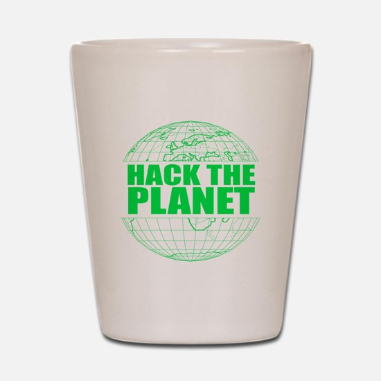 Hack The Planet Shot Glass