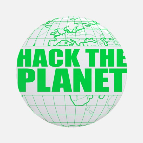 Hack The Planet Ornament (Round)