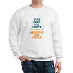 Abortions Kill People Sweatshirt