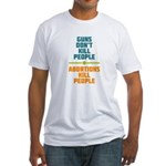 Abortions Kill People Fitted T-Shirt