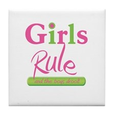 Girls Rule and the boys drool! Tile Coaster