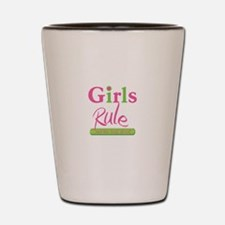 Girls Rule and the boys drool! Shot Glass