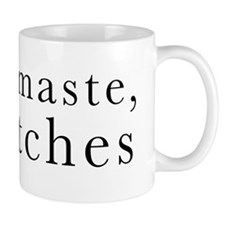 namaste_bitches_design Mugs