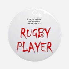 Too Close Rugby Ornament (Round)