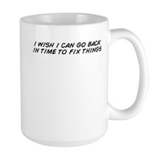 i wish i can go back in time to fix things Mugs