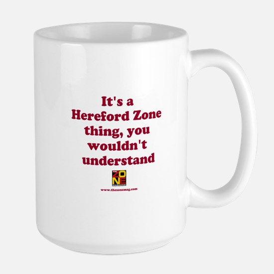 It's a Hereford Zone thing Large Mug