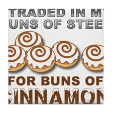 Buns of Cinnamon Funny T-Shirt Tile Coaster
