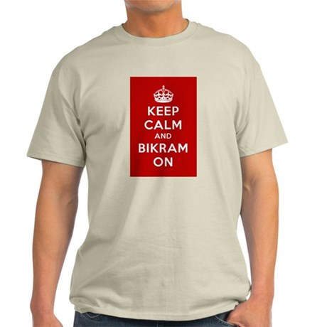 Keep Calm and Bikram On Light T-Shirt