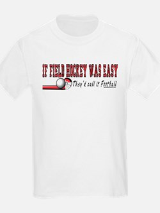Field Hockey Was Easy T-Shirt