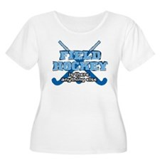 Field Hockey Anything Else T-Shirt