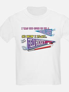 Field Hockey Too Cute T-Shirt