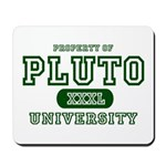 Pluto University Property Mousepad