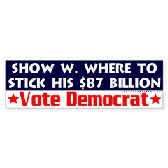 W Can Stick his Billions Bumper Bumper Sticker