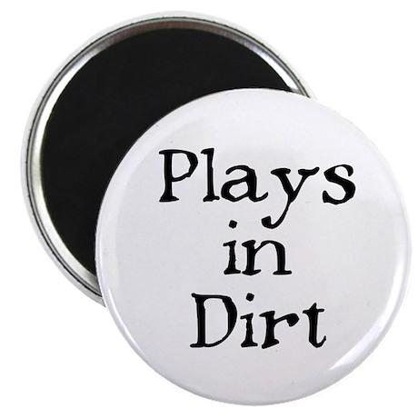 "PLAYS IN DIRT 2.25"" Magnet (10 pack)"