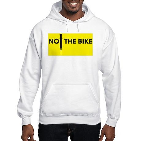Not the Bike Hooded Sweatshirt