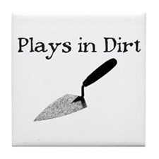 PLAYS IN DIRT Tile Coaster