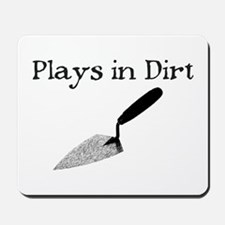 PLAYS IN DIRT Mousepad
