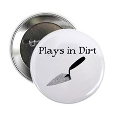 "PLAYS IN DIRT 2.25"" Button (10 pack)"