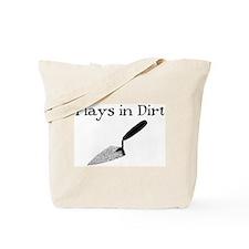 PLAYS IN DIRT Tote Bag