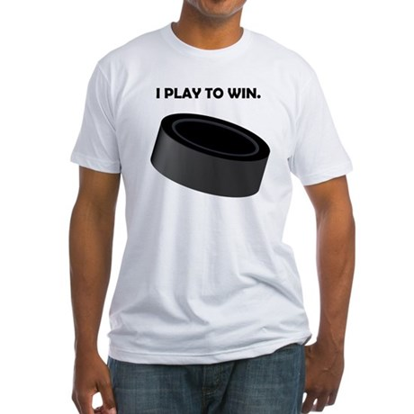 Hockey I Play To Win Fitted T-Shirt